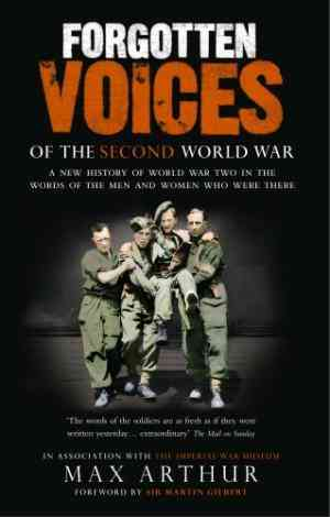 Buy Forgotten Voices of the Second World War by Max Arthur online in india - Bookchor | 9780091897352