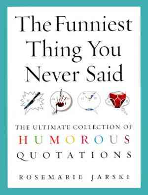 Buy Funniest Thing You Never Said by Rosemarie Jarski online in india - Bookchor | 9780091897666