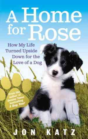 Buy Home for Rose by Jon Katz online in india - Bookchor   9780091929022