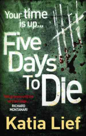 Buy Five Days to Die by Katia Lief online in india - Bookchor | 9780091939229