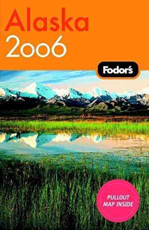 Buy Fodors Alaska: 2006 by Fodors online in india - Bookchor | 9781400015610