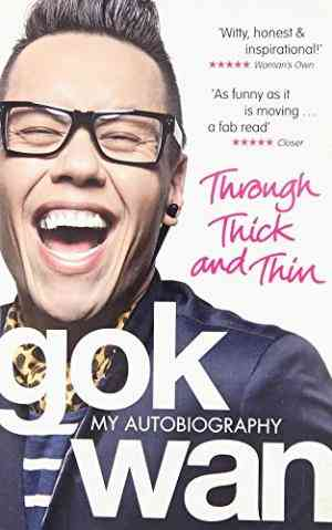 Buy Through Thick and Thin: My Autobiography by Gok Wan online in india - Bookchor | 9780091938383