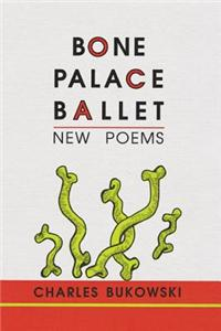 Buy Bone Palace Ballet by Charles Bukowski online in india - Bookchor | 9781574230284