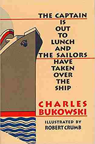 Buy The Captain Is Out to Lunch: The Crowley Family Journey of Strength, Hope, and Joy by Charles Bukowski online in india - Bookchor   9781574230581