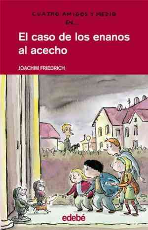 Buy El caso de los enanos al acecho  The Case of the Threaten Dwarfs by Joachim Friedrich online in india - Bookchor | 9788423667444
