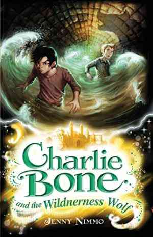 Buy Charlie Bone and the Wilderness Wolf by Jenny Nimmo online in india - Bookchor | 9781405233170