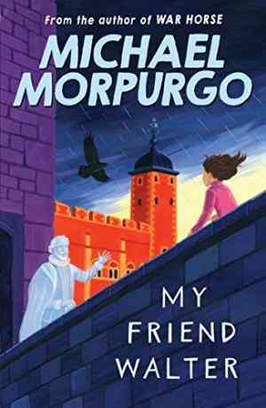 Buy My Friend Walter by MICHAEL MORPURGO online in india - Bookchor | 9781405229265