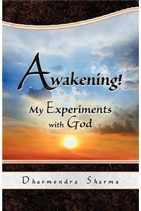 Awakening! My ...
