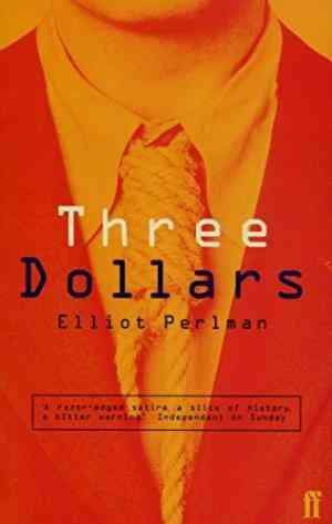 Buy Three Dollars by Elliot Perlman online in india - Bookchor | 9780571197163