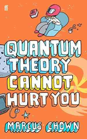 Buy Quantum Theory Cannot Hurt You by Marcus Chown online in india - Bookchor   9780571235469