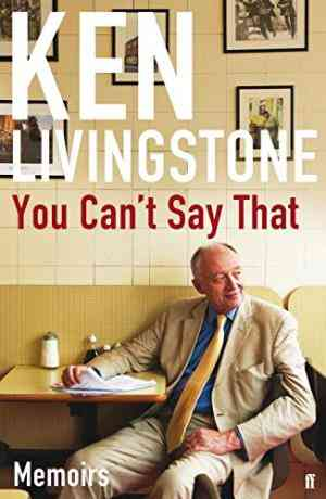 Buy You Cant Say That by Ken Livingstone online in india - Bookchor | 9780571280384