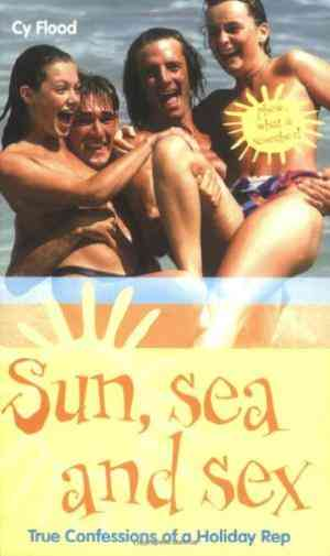 Buy Sun, Sea and Sex by Cy Flood online in india - Bookchor | 9781844540518