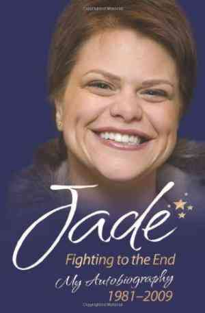 Buy Jade: Fighting to the End: My Autobiography 1981 2009 by Jade Goody online in india - Bookchor | 9781844548132