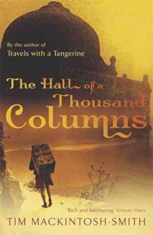 Buy Hall of a Thousand Columns by Tim Mackintosh-Smith online in india - Bookchor | 9780719565878