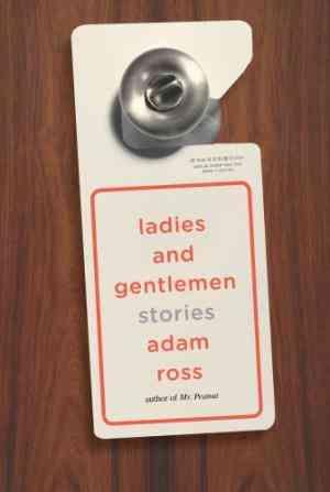 Buy Ladies and Gentlemen by Adam Ross online in india - Bookchor   9780224087742