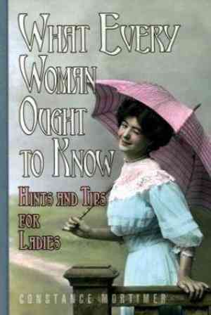 Buy What Every Woman Ought to Know by Constance Mortimer online in india - Bookchor | 9781906779368