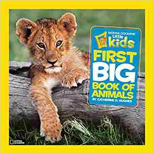 Buy National Geographic Little Kids First Big Book of Animals by Catherine D. Hughes online in india - Bookchor | 9781426307041