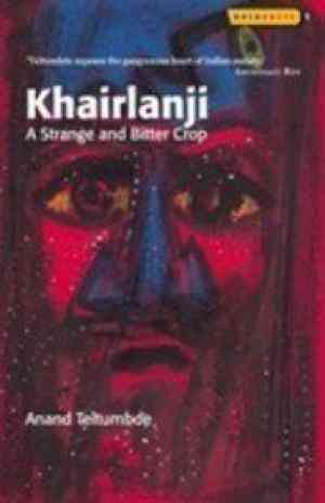 Buy Khairlanji: A Strange and Bitter Crop by Teltumbde Anand online in india - Bookchor   9788189059156