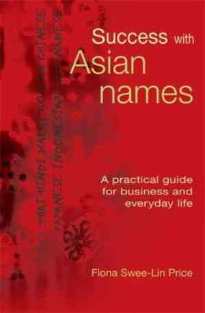 Buy Success with Asian Names: A Practical Guide for Business and Everyday Life by Fiona Swee-Lin Price online in india - Bookchor | 9781857883787