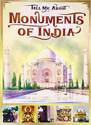 Buy Tell Me About Monuments of India by Anurag Mehta online in india - Bookchor   9788176760720