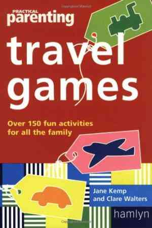 Buy Practical Parenting Travel Games: Over 90 Fun Activities for All the Family by Jane Kemp online in india - Bookchor | 9780600606901