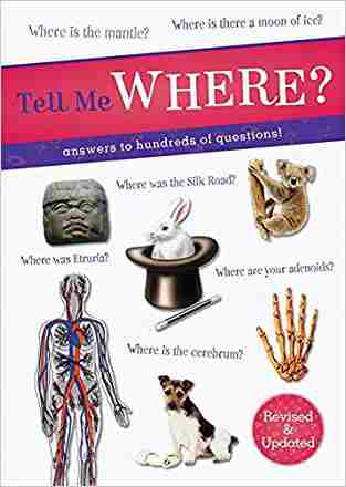 Buy Tell Me Where?: Answers to Hundreds of Questions! by various online in india - Bookchor | 9780753720844