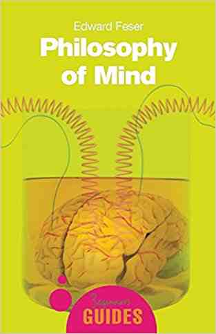 Buy Philosophy of Mind: A Beginners Guide by Edward Feser online in india - Bookchor | 9781851684786