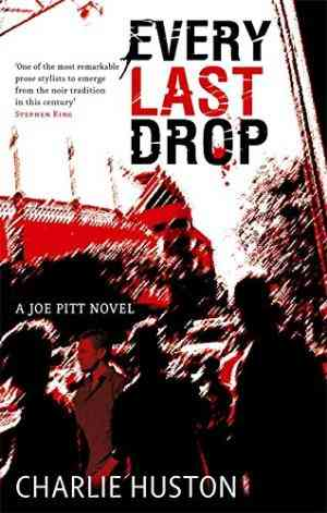 Buy Every Last Drop by Charlie Huston online in india - Bookchor | 9781841496818