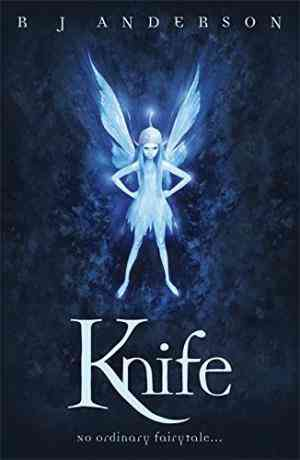 Buy Knife by R J Anderson online in india - Bookchor   9781408303122
