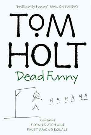 Buy Dead Funny: Flying Dutch and Faust Among Equals by Tom Holt online in india - Bookchor | 9781841490250