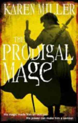 Buy Prodigal Mage by Karen Miller online in india - Bookchor | 9781841497488