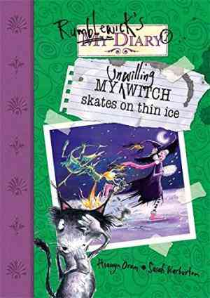 Buy My Unwilling Witch Skates on Thin Ice by Hiawyn Oram online in india - Bookchor | 9781846160684