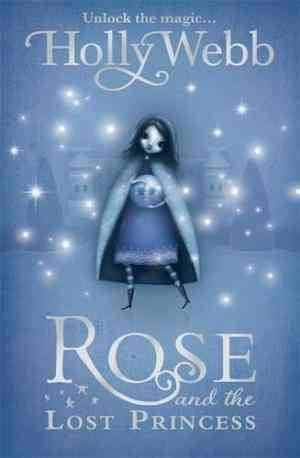 Buy Rose and the Lost Princess by Holly Webb online in india - Bookchor   9781408304488