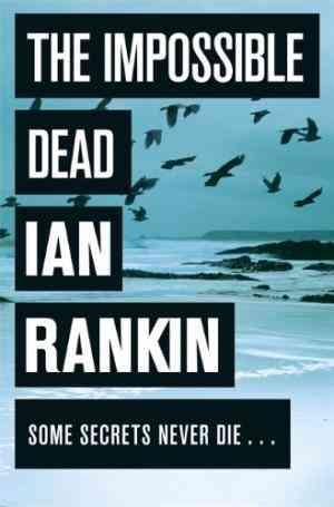 Buy Impossible Dead by Ian Rankin online in india - Bookchor   9780752889535