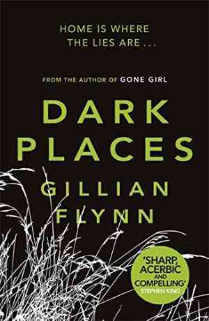 Buy Dark Places by Gillian Flynn online in india - Bookchor   9780753827031