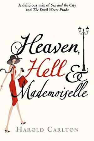 Buy Heaven, Hell and Mademoiselle by Harold Carlton , HC Carlton online in india - Bookchor | 9781409115175
