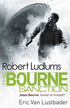 Buy Robert Ludlums the Bourne Sanction by Robert Ludlum online in india - Bookchor   9781409117650