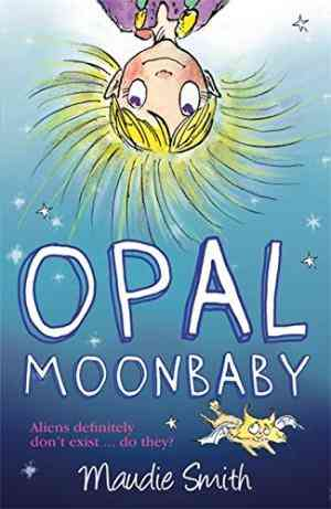 Buy Opal Moonbaby by Maudie Smith online in india - Bookchor | 9781444004786