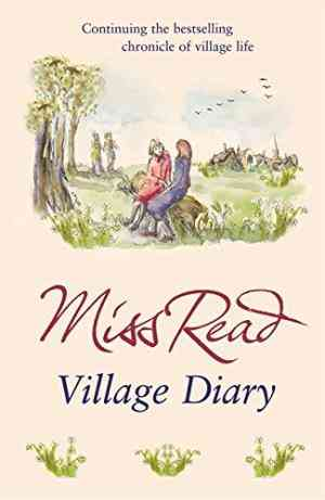 Buy Village Diary by Miss Read online in india - Bookchor   9780752877433
