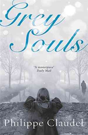 Buy Grey Souls by Philippe Claudel online in india - Bookchor | 9780753820612