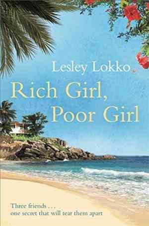 Buy Rich Girl, Poor Girl by Lesley Lokko online in india - Bookchor   9781409103516