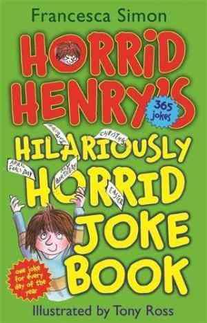 Buy Horrid Henrys Hilariously Horrid Joke Book by Francesca Simon online in india - Bookchor | 9781444000870