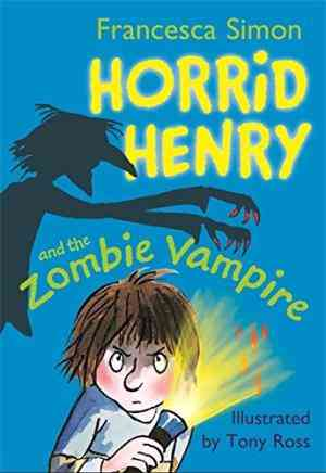 Buy Horrid Henry and the Zombie Vampire by Francesca Simon online in india - Bookchor | 9781842551356