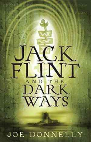 Buy Jack Flint and the Dark Ways by Joe Donnelly online in india - Bookchor | 9781842555835