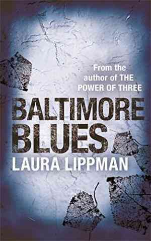 Buy Baltimore Blues : (Tess Monaghan Investigation)  by Laura Lippman online in india - Bookchor   9780752837635