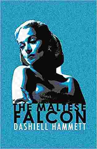 Buy The Maltese Falcon by Dashiell Hammett online in india - Bookchor   9780752865331