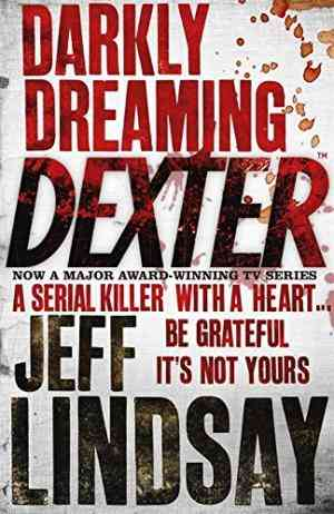 Buy Darkly Dreaming Dexter by Jeff Lindsay online in india - Bookchor | 9780752865744
