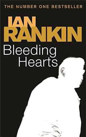 Buy Bleeding Hearts by Ian Rankin online in india - Bookchor   9780752877280