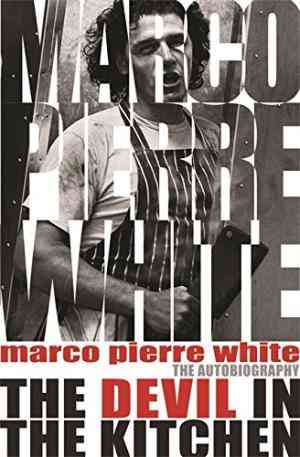 Buy Devil in the Kitchen by Marco Pierre White online in india - Bookchor | 9780752881614