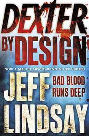 Buy Dexter by Design by Jeff Lindsay online in india - Bookchor | 9780752884615